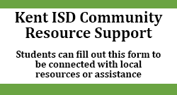 Kent ISD Community Resource Support - Students can fill out this form to be connected with local resources or assistance