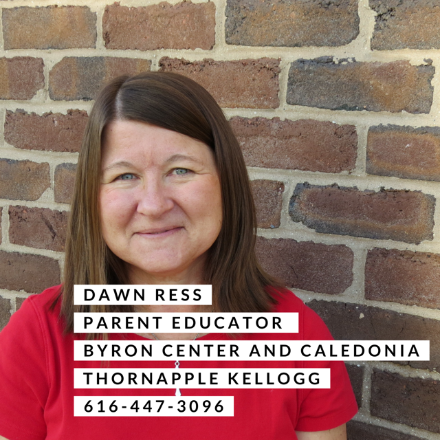 Dawn Ress parent educator byron Center, caledonia, and Thornapple Kellogg 616-447-3096