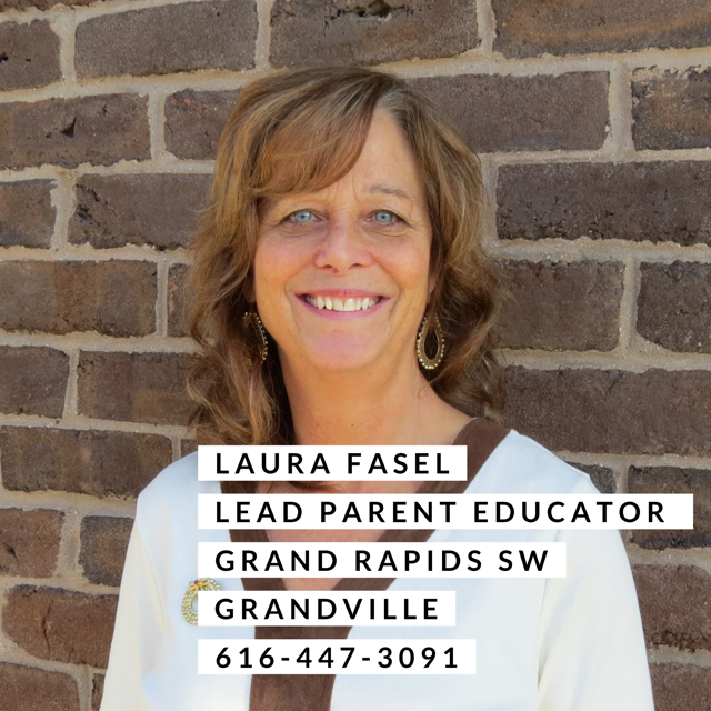 Laura Fasel Lead Parent Educator Grand Rapids SW and Grandville. 616-447-3091