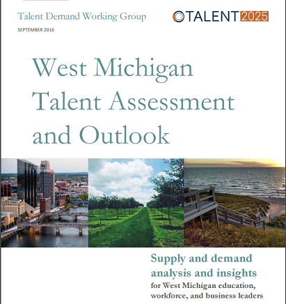 West Michigan Talen Assessment and Outlook - Supply and demand analysis and insights for West Michigan education, workforce, and business leaders