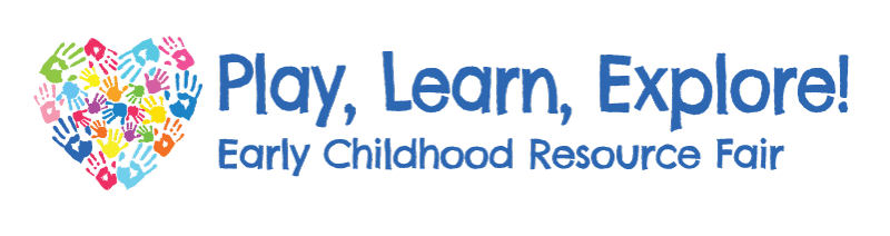 Play Learn Explore! Early Childhood Resource Fair